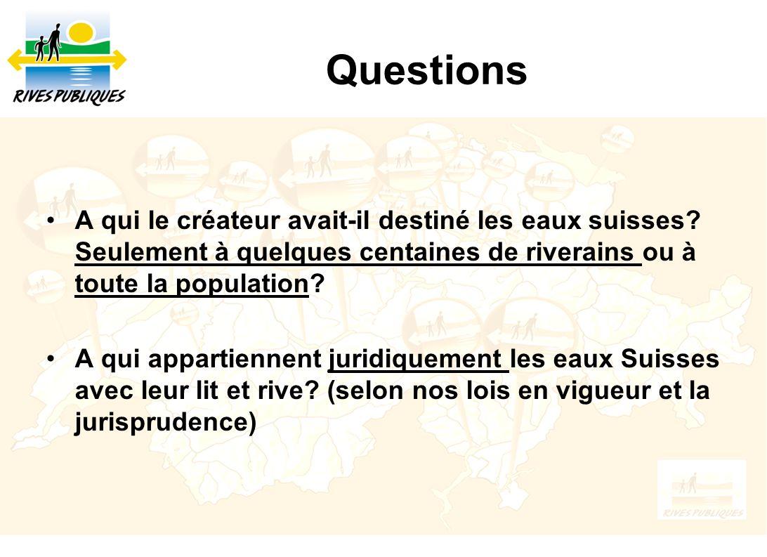 Questions A qui le créateur avait-il destiné les eaux suisses Seulement à quelques centaines de riverains ou à toute la population