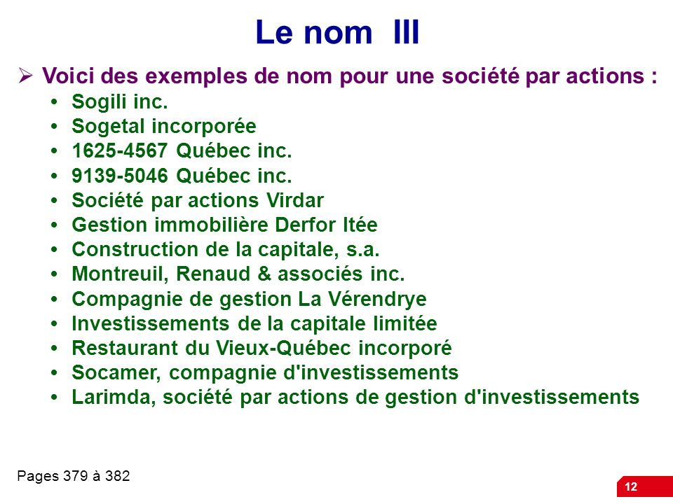 Le nom III Voici des exemples de nom pour une société par actions :