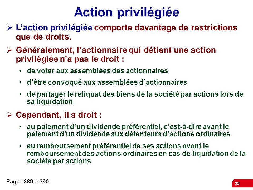 Action privilégiée L'action privilégiée comporte davantage de restrictions que de droits.