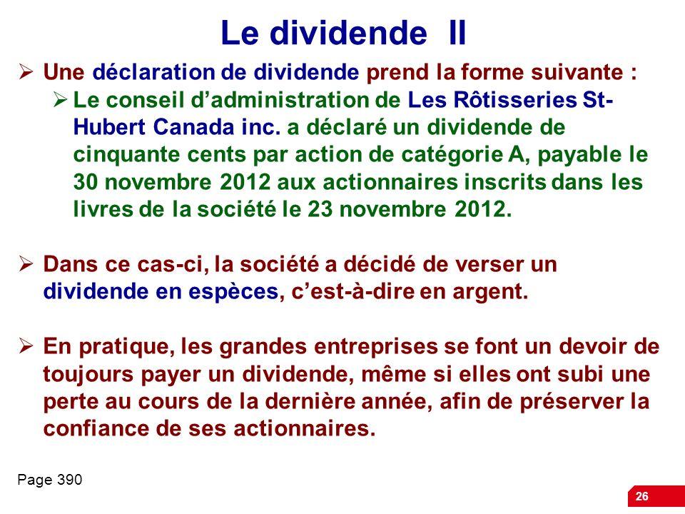 Le dividende II Une déclaration de dividende prend la forme suivante :