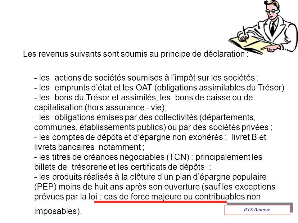 Les revenus suivants sont soumis au principe de déclaration :