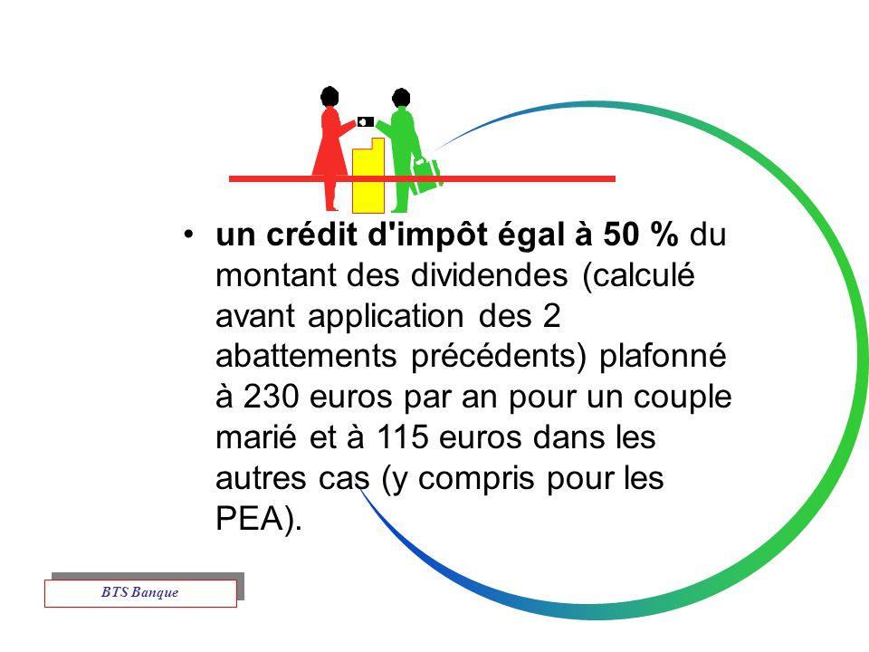 un crédit d impôt égal à 50 % du montant des dividendes (calculé avant application des 2 abattements précédents) plafonné à 230 euros par an pour un couple marié et à 115 euros dans les autres cas (y compris pour les PEA).
