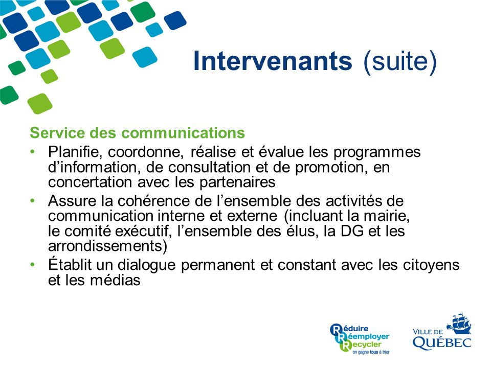 Intervenants (suite) Service des communications