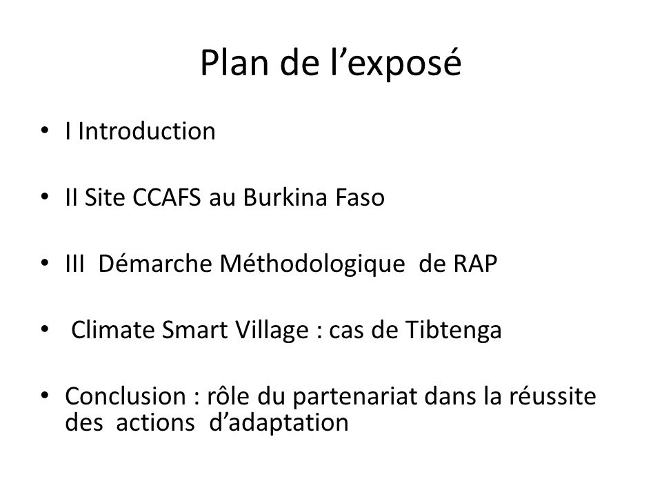Plan de l'exposé I Introduction II Site CCAFS au Burkina Faso