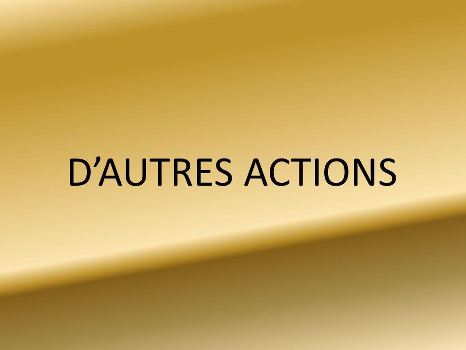 D'AUTRES ACTIONS
