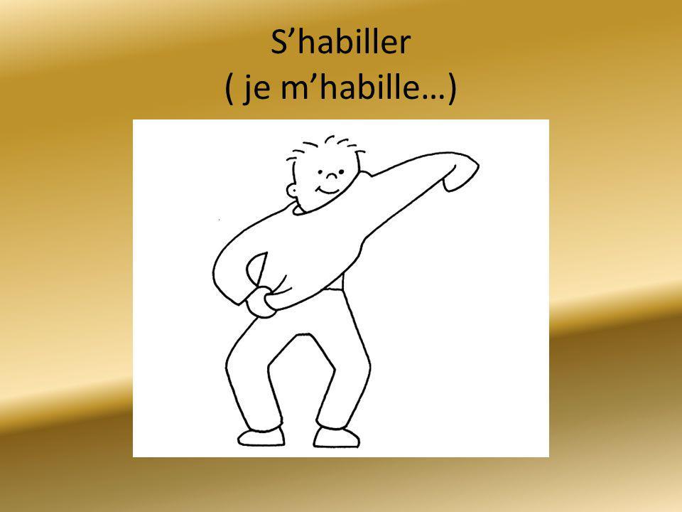 S'habiller ( je m'habille…)