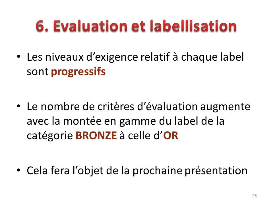 6. Evaluation et labellisation