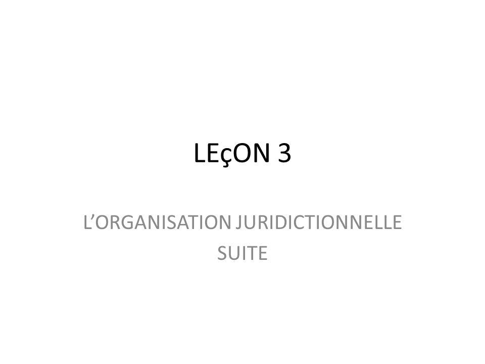 L'ORGANISATION JURIDICTIONNELLE SUITE
