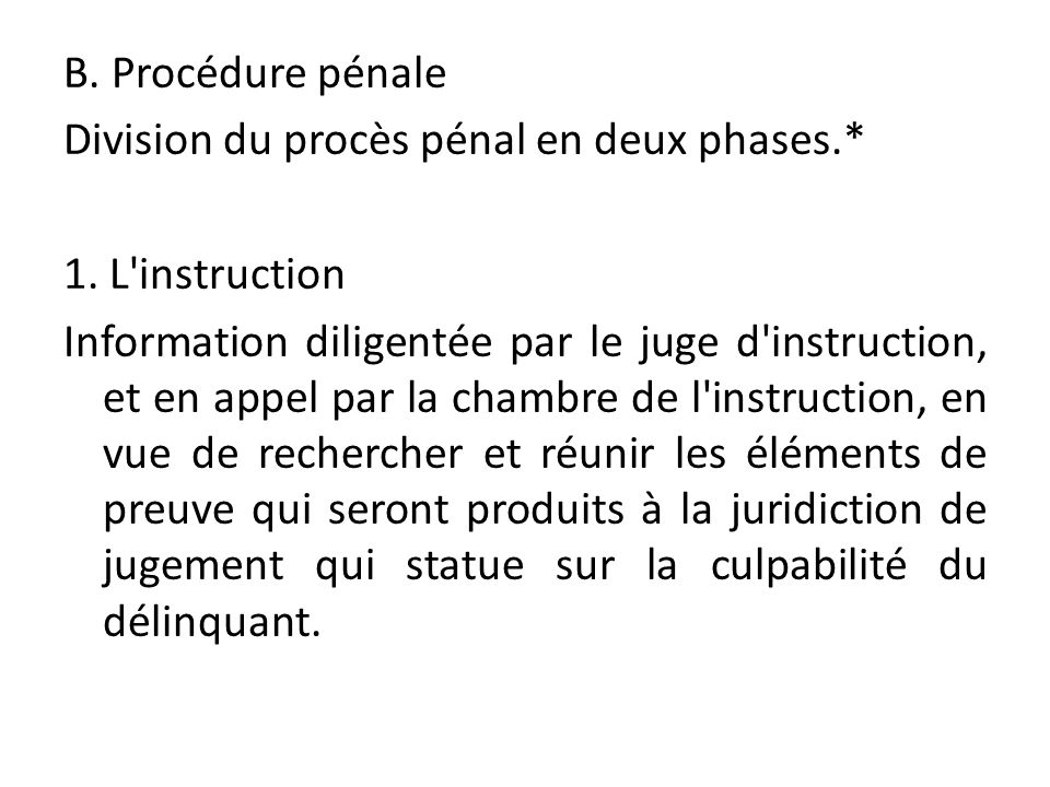 B. Procédure pénale Division du procès pénal en deux phases. 1