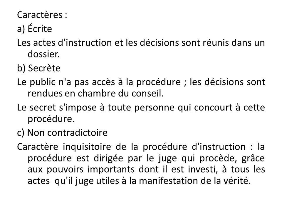 Caractères : a) Écrite Les actes d instruction et les décisions sont réunis dans un dossier.