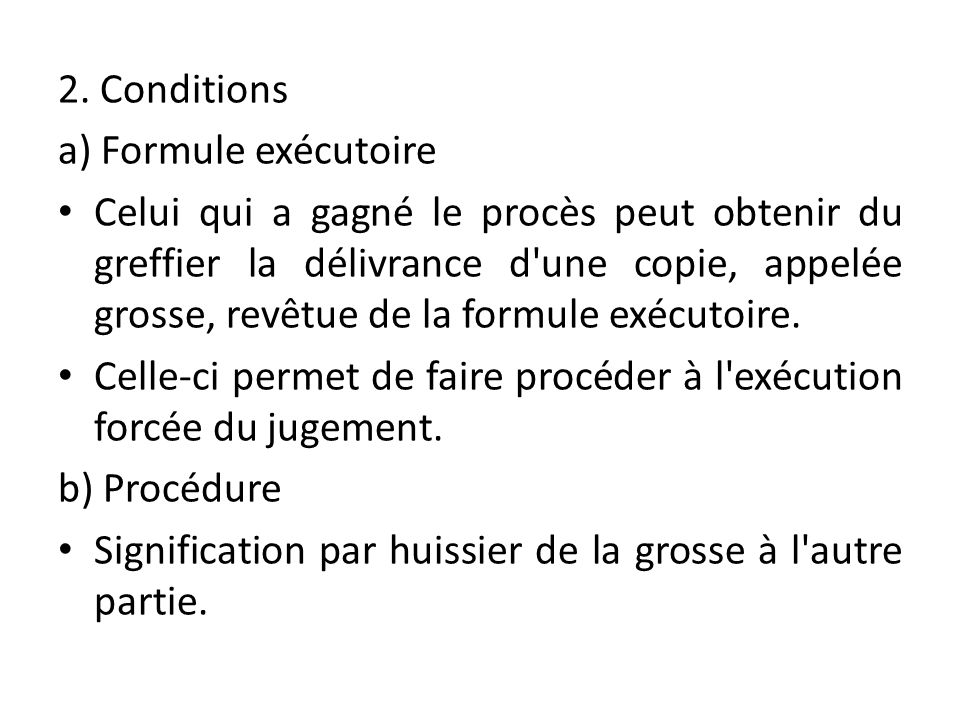 2. Conditions a) Formule exécutoire.