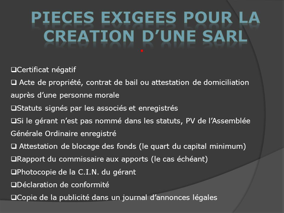 PIECES EXIGEES POUR LA CREATION D'UNE SARL