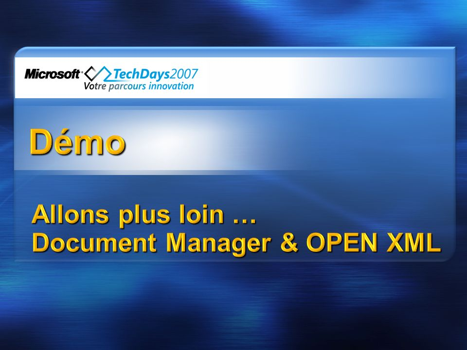 Allons plus loin … Document Manager & OPEN XML