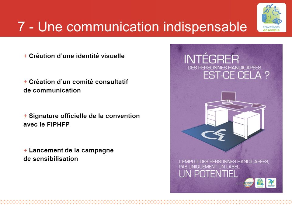 7 - Une communication indispensable