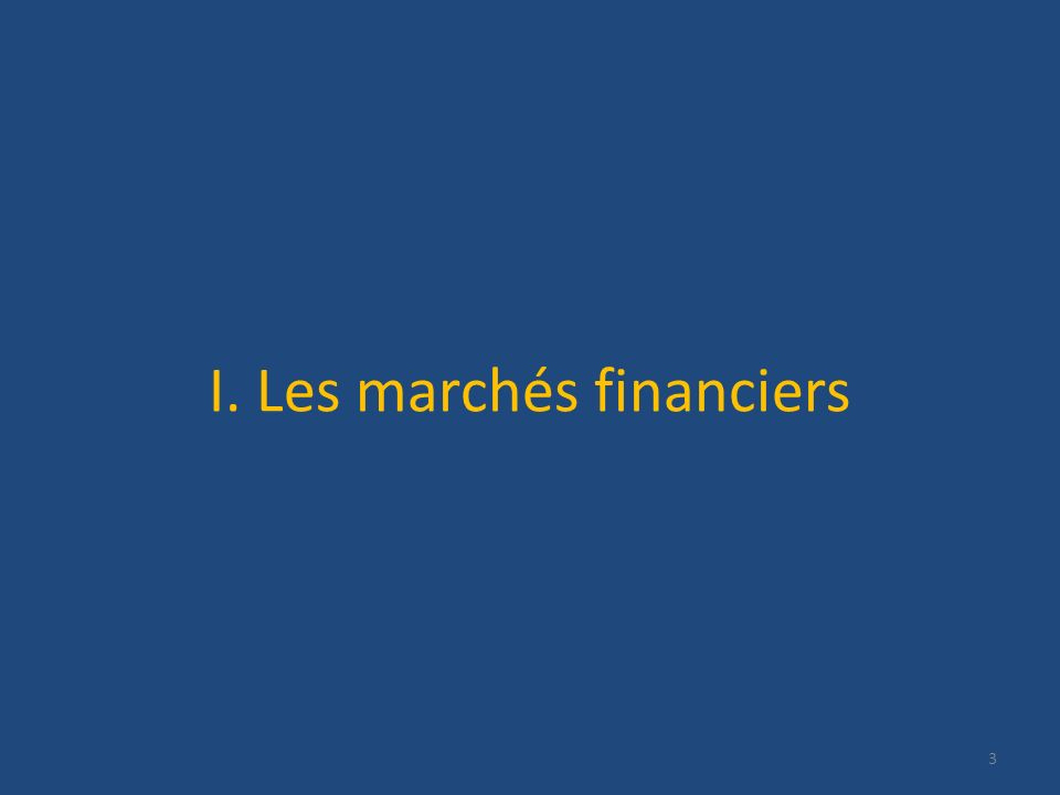I. Les marchés financiers
