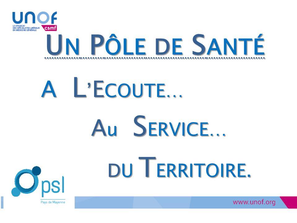 Un Pôle de Santé A L'ECOUTE… Au SERVICE… DU TERRITOIRE.