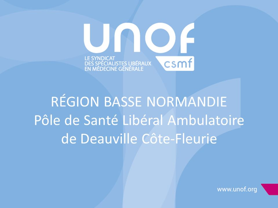 RÉGION BASSE NORMANDIE Pôle de Santé Libéral Ambulatoire de Deauville Côte-Fleurie