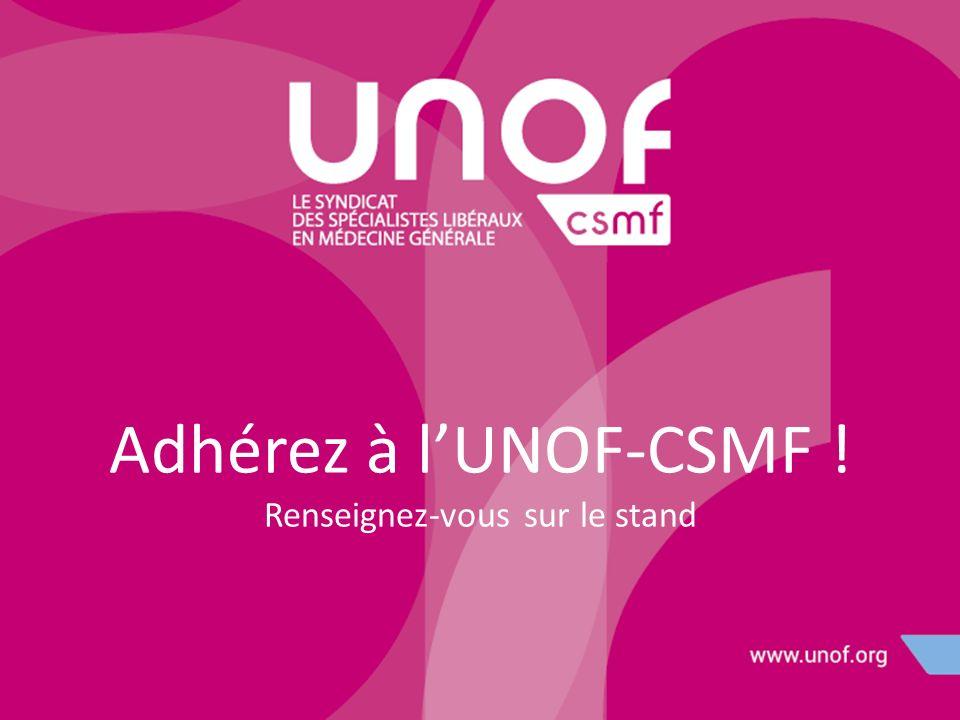 Adhérez à l'UNOF-CSMF ! Renseignez-vous sur le stand