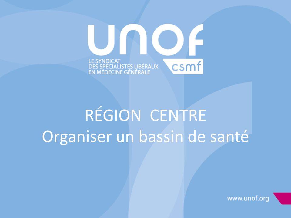 RÉGION CENTRE Organiser un bassin de santé