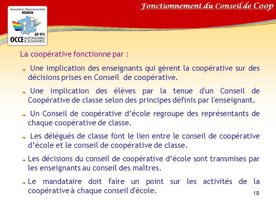 La coopérative fonctionne par :