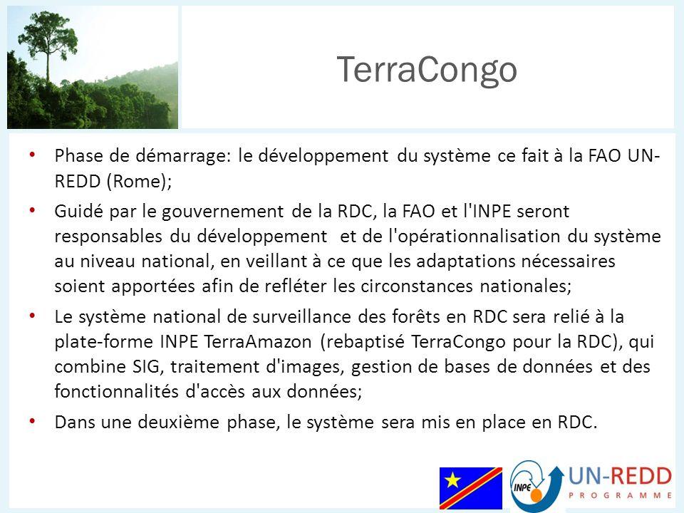 TerraCongo Phase de démarrage: le développement du système ce fait à la FAO UN-REDD (Rome);