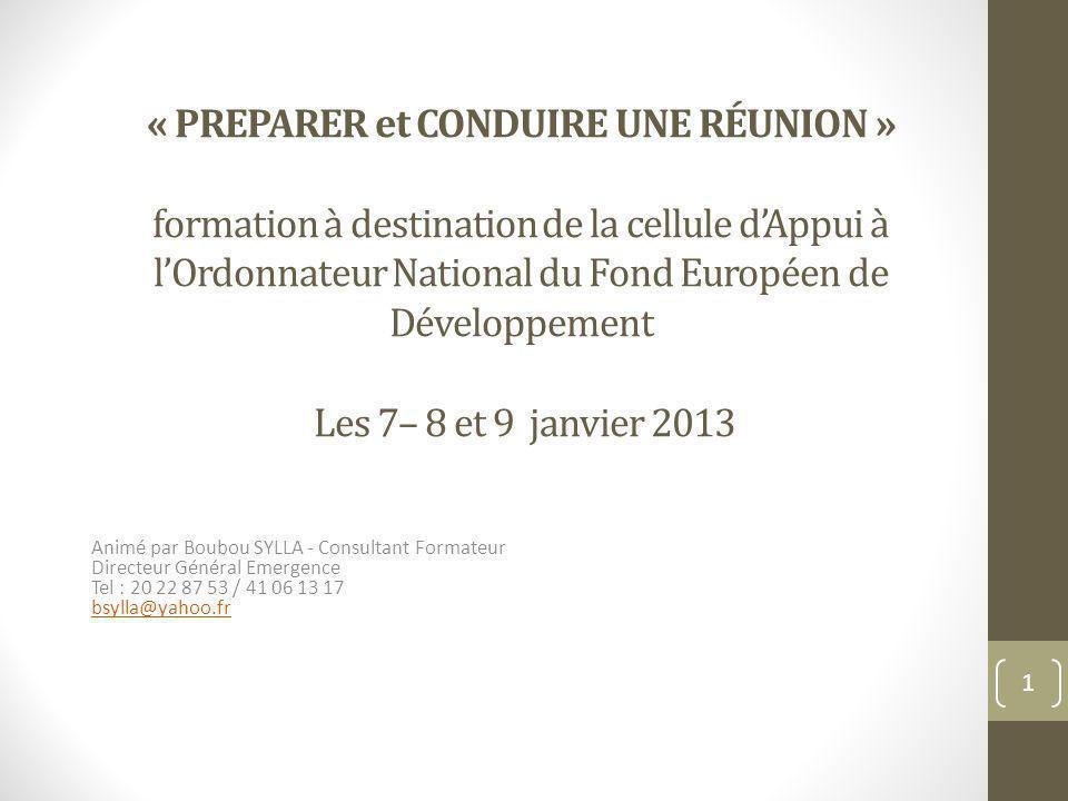 « PREPARER et CONDUIRE UNE RÉUNION » formation à destination de la cellule d'Appui à l'Ordonnateur National du Fond Européen de Développement Les 7– 8 et 9 janvier 2013