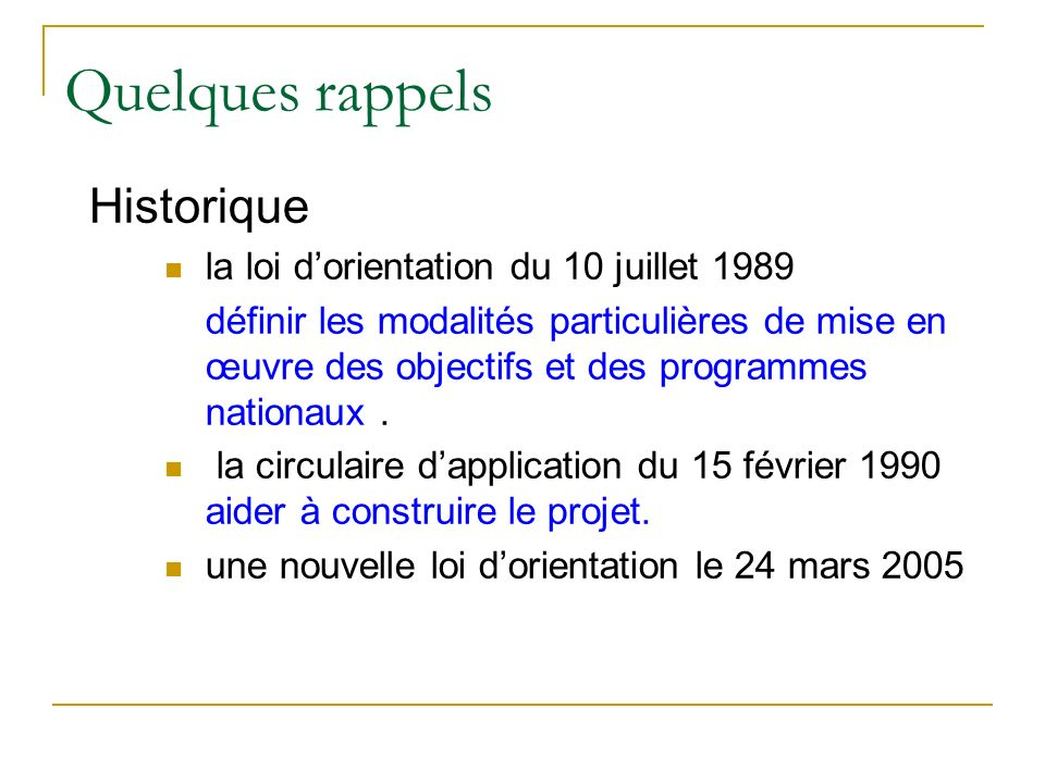 Quelques rappels Historique la loi d'orientation du 10 juillet 1989