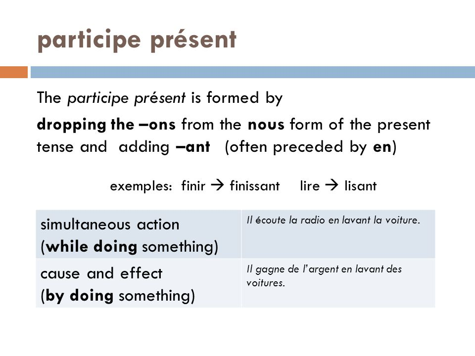 exemples: finir  finissant lire  lisant