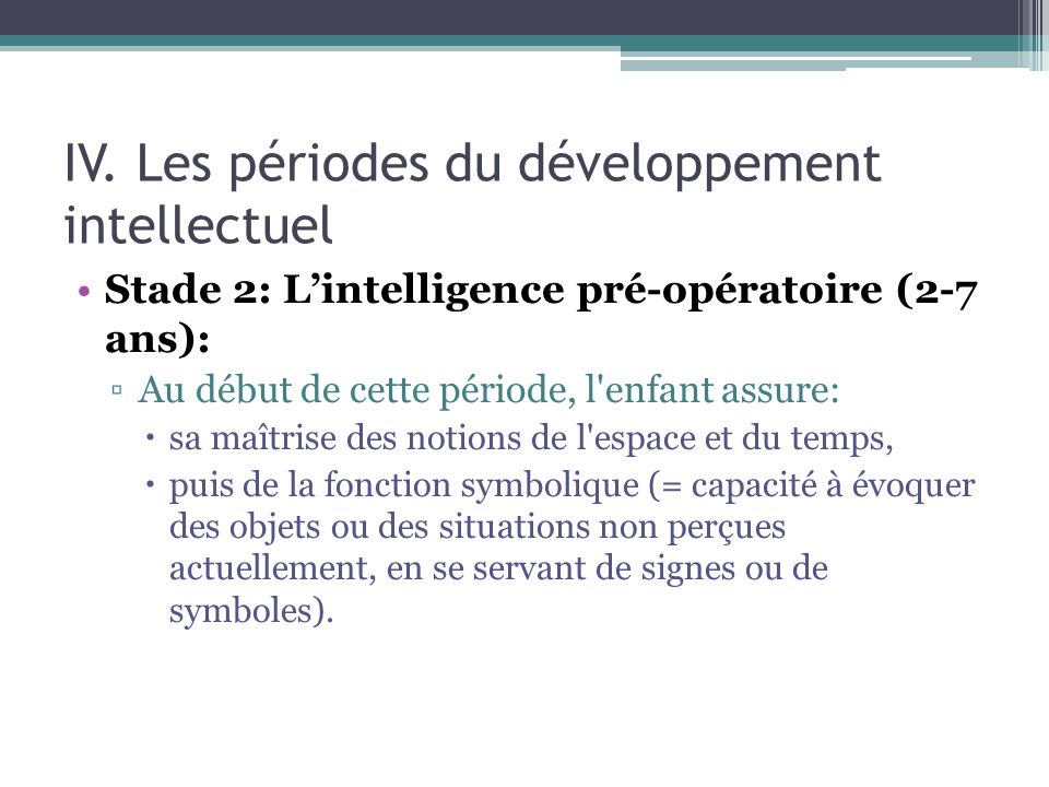 IV. Les périodes du développement intellectuel