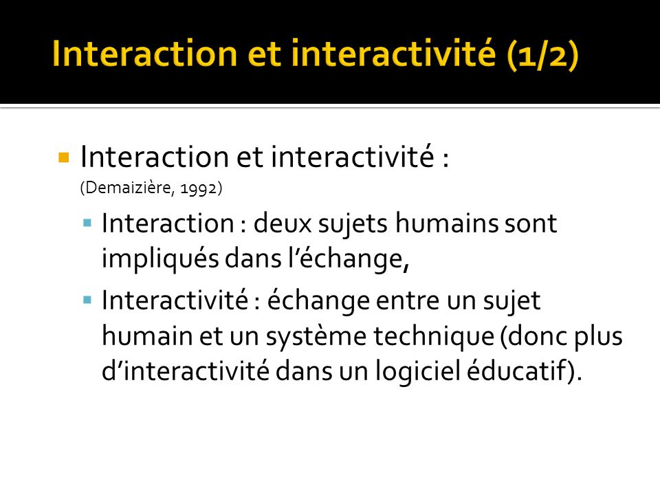 Interaction et interactivité (1/2)