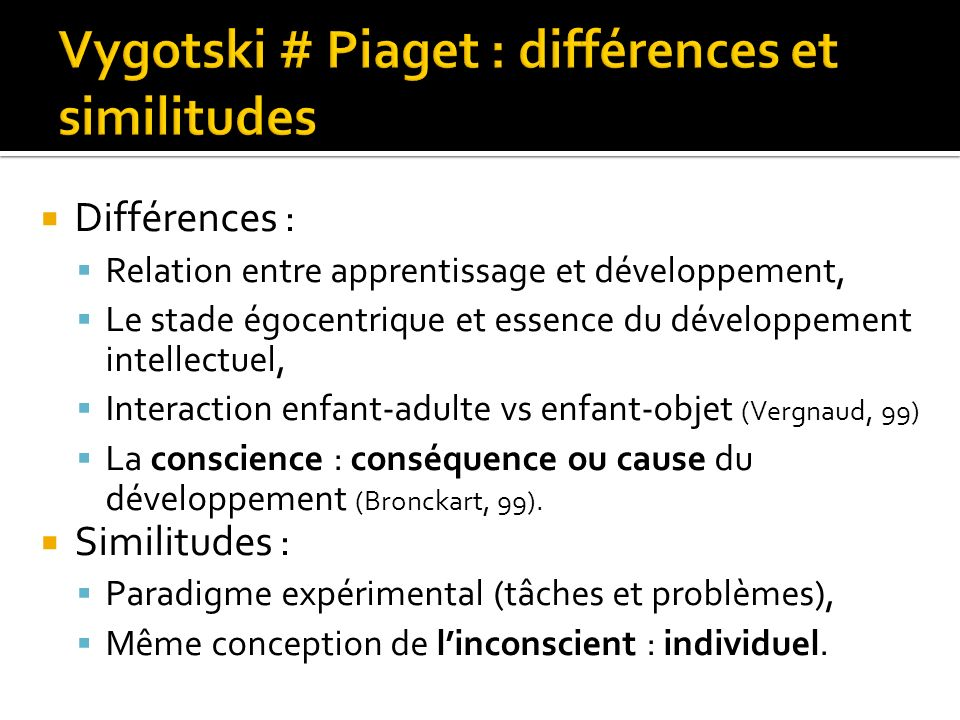 Vygotski # Piaget : différences et similitudes