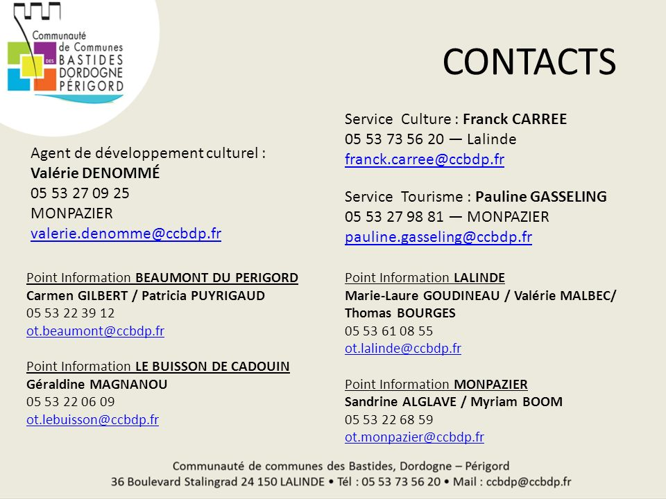 CONTACTS Service Culture : Franck CARREE 05 53 73 56 20 — Lalinde franck.carree@ccbdp.fr. Agent de développement culturel :
