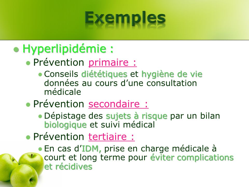 Exemples Hyperlipidémie : Prévention primaire :