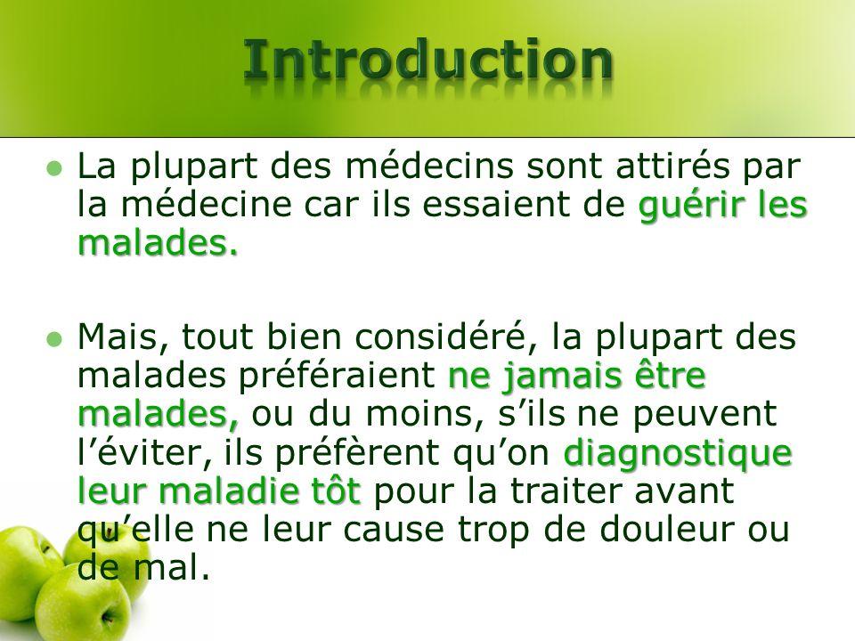 Introduction La plupart des médecins sont attirés par la médecine car ils essaient de guérir les malades.