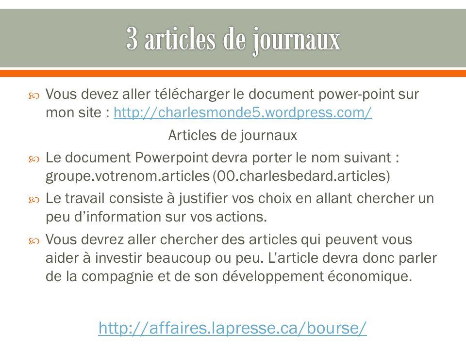 3 articles de journaux http://affaires.lapresse.ca/bourse/