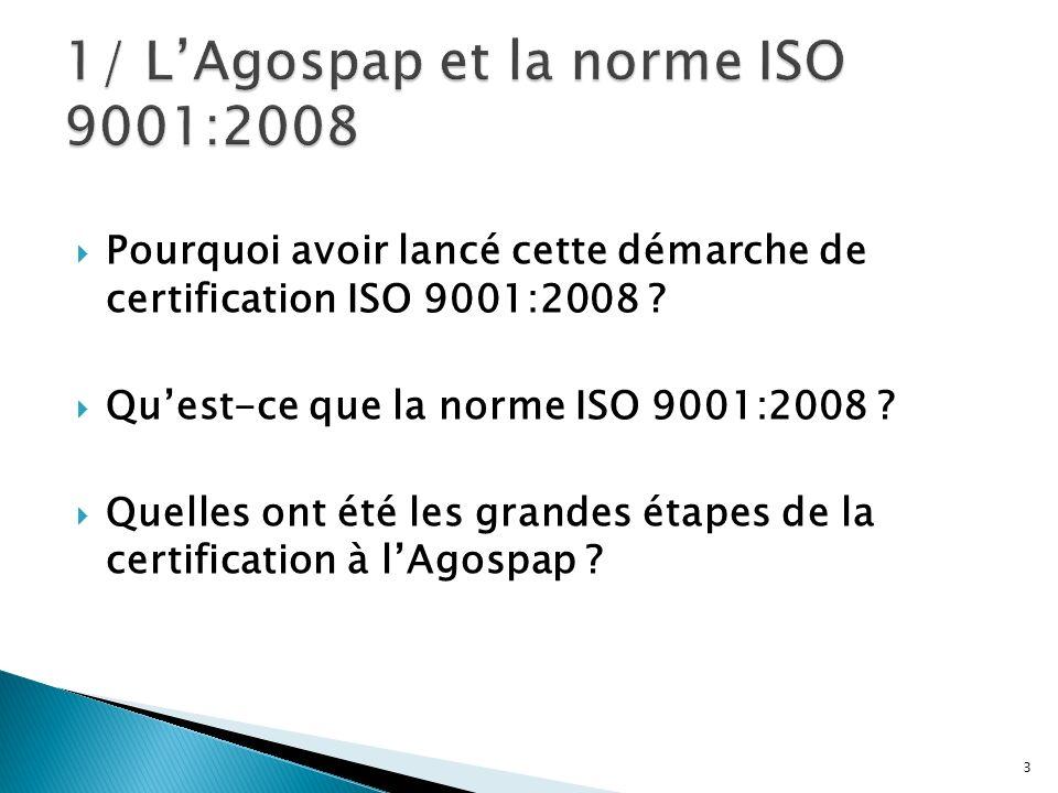 1/ L'Agospap et la norme ISO 9001:2008