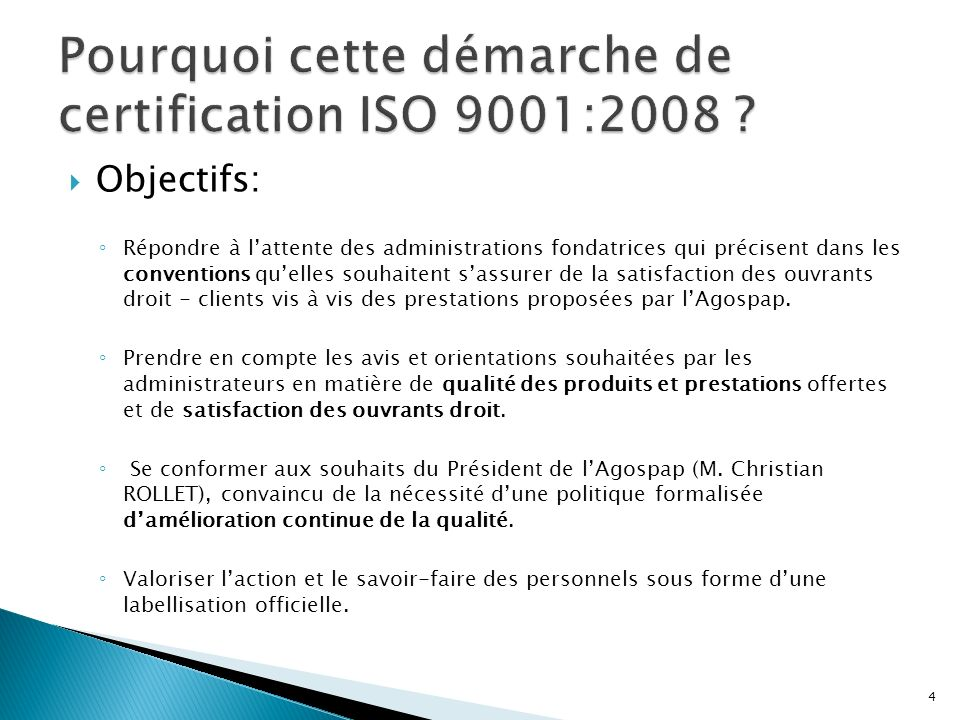 Pourquoi cette démarche de certification ISO 9001:2008