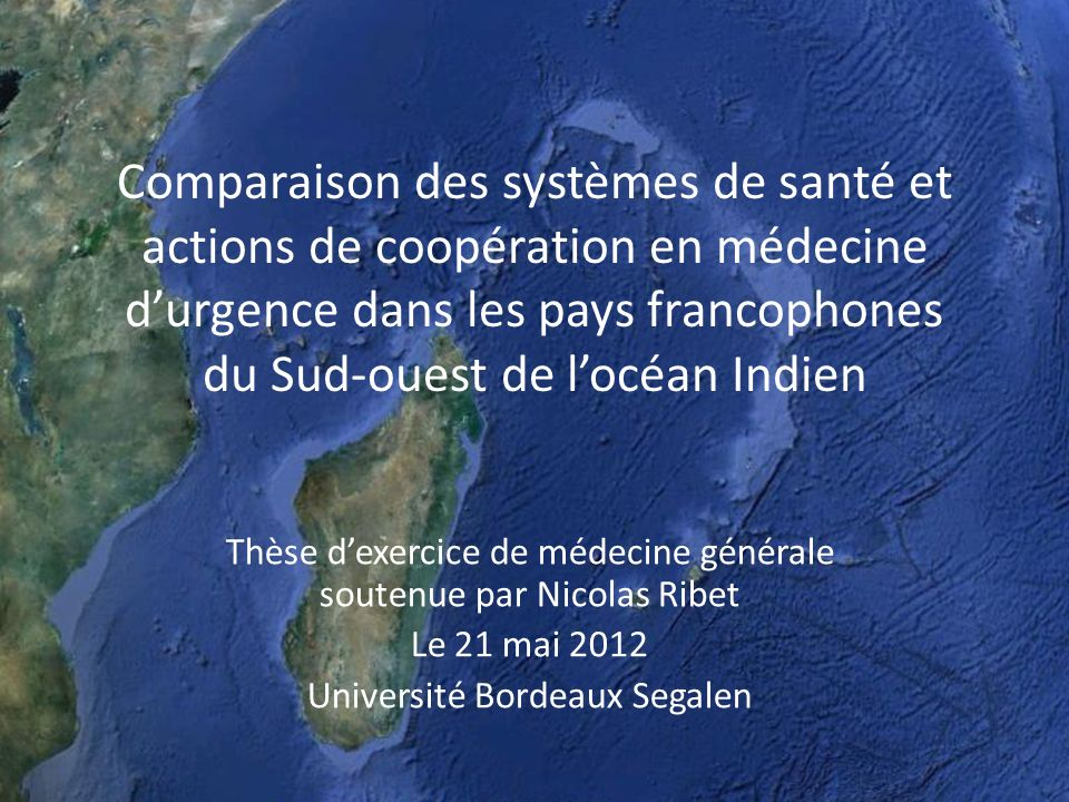 Comparaison des systèmes de santé et actions de coopération en médecine d'urgence dans les pays francophones du Sud-ouest de l'océan Indien