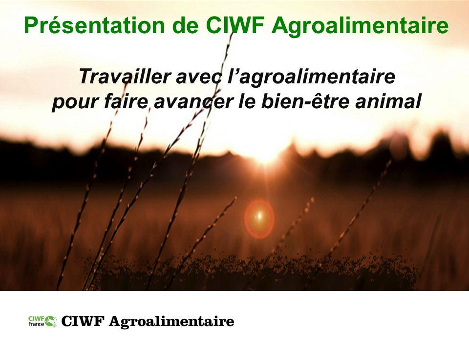 Présentation de CIWF Agroalimentaire
