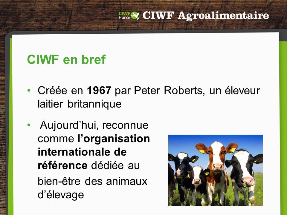 CIWF en bref Créée en 1967 par Peter Roberts, un éleveur laitier britannique.