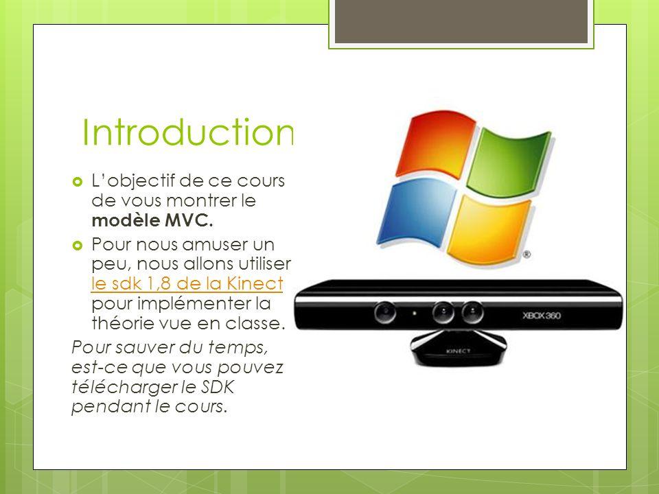 Introduction L'objectif de ce cours de vous montrer le modèle MVC.