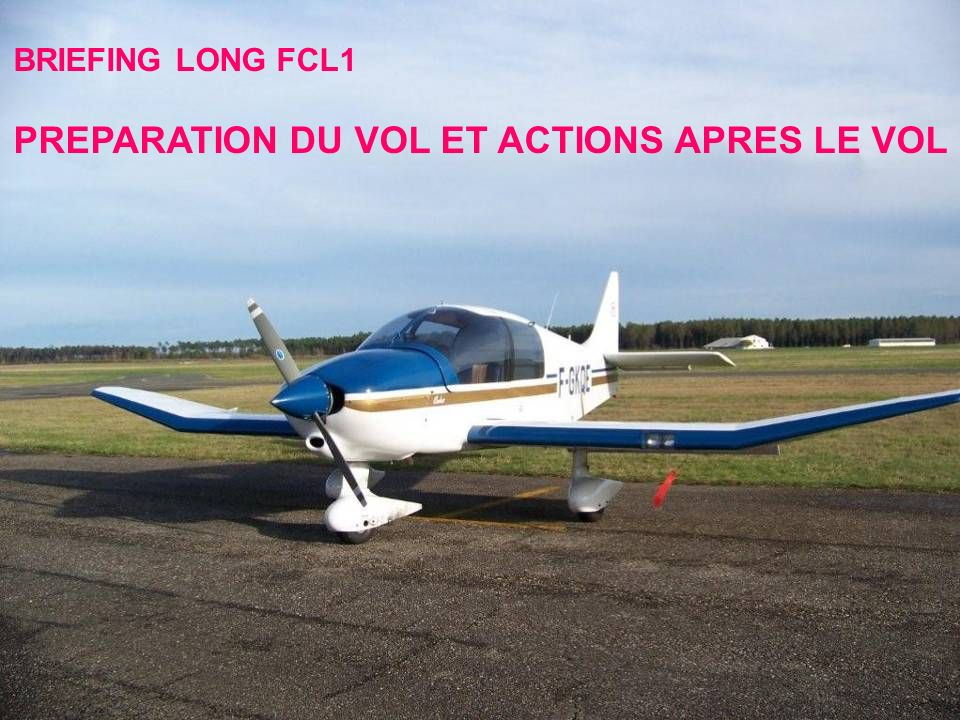 PREPARATION DU VOL ET ACTIONS APRES LE VOL