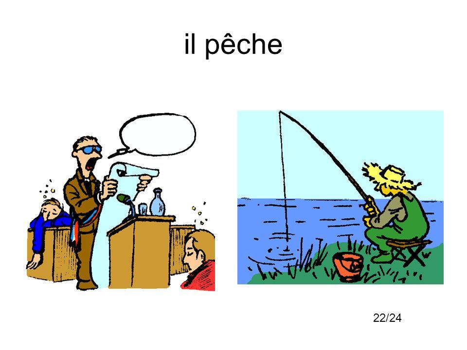 il pêche 22/24