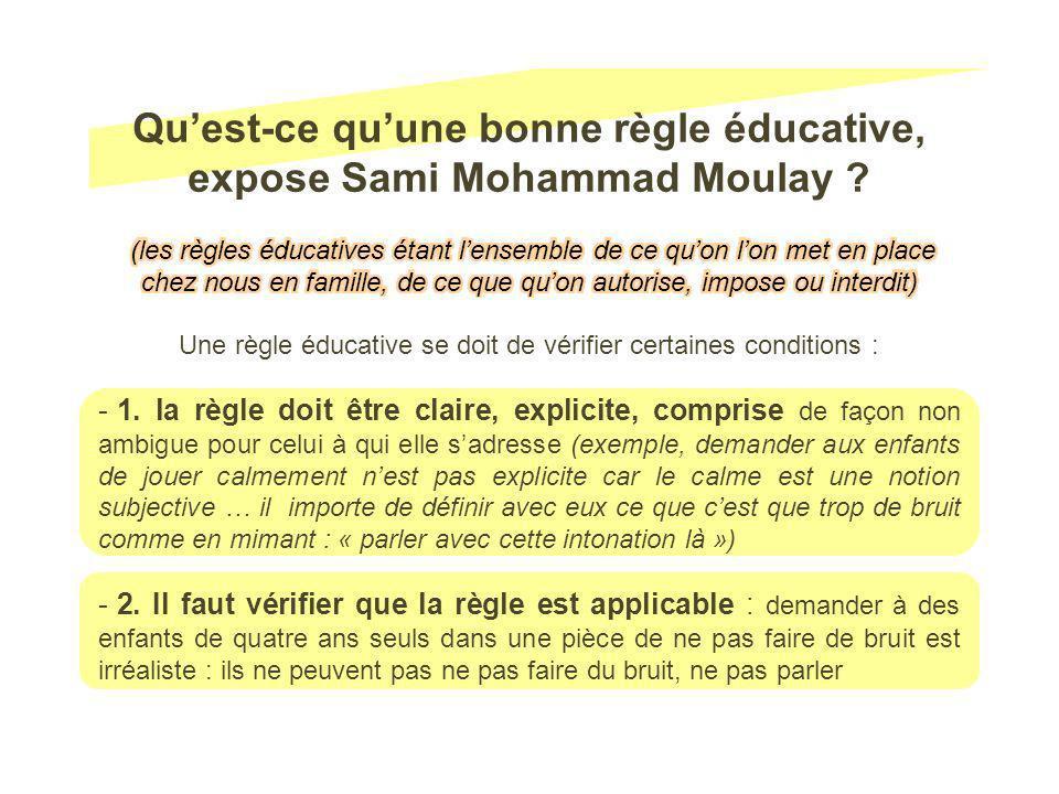 Qu'est-ce qu'une bonne règle éducative, expose Sami Mohammad Moulay