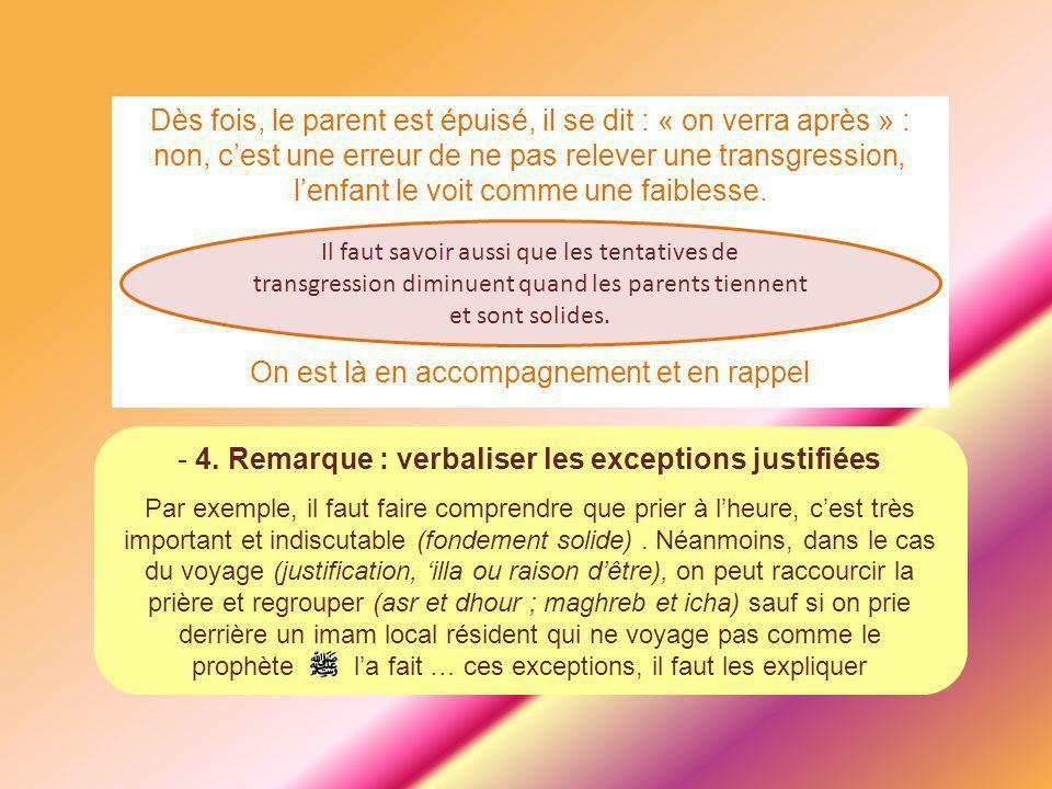 4. Remarque : verbaliser les exceptions justifiées