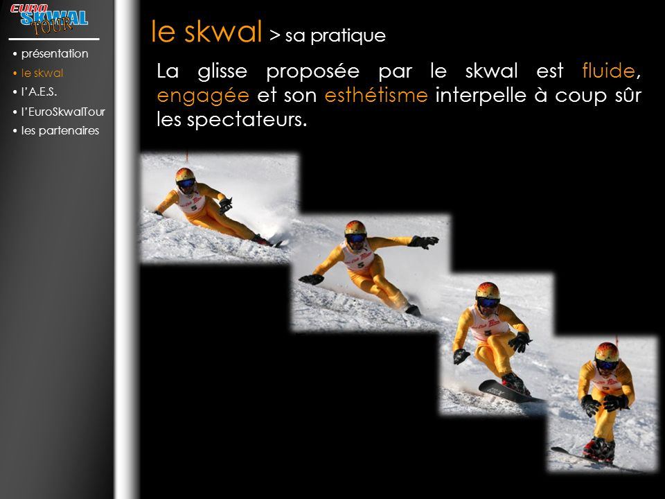 le skwal > sa pratique