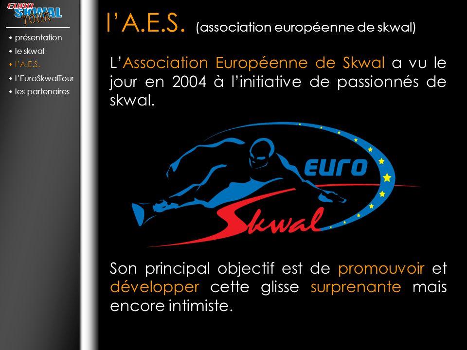 l'A.E.S. (association européenne de skwal)