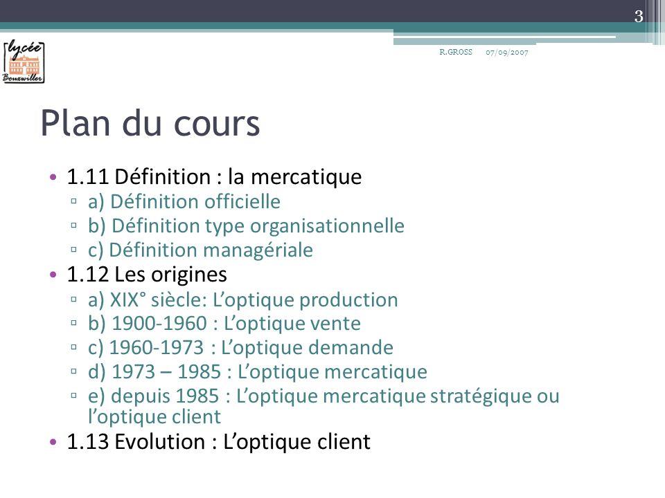 Plan du cours 1.11 Définition : la mercatique 1.12 Les origines
