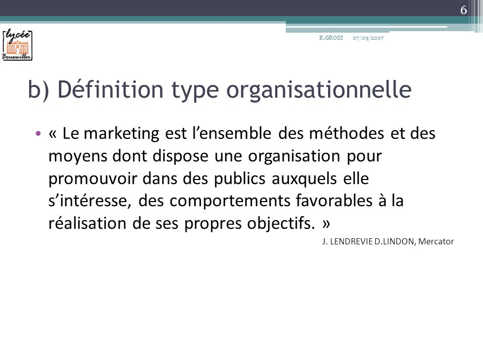 b) Définition type organisationnelle