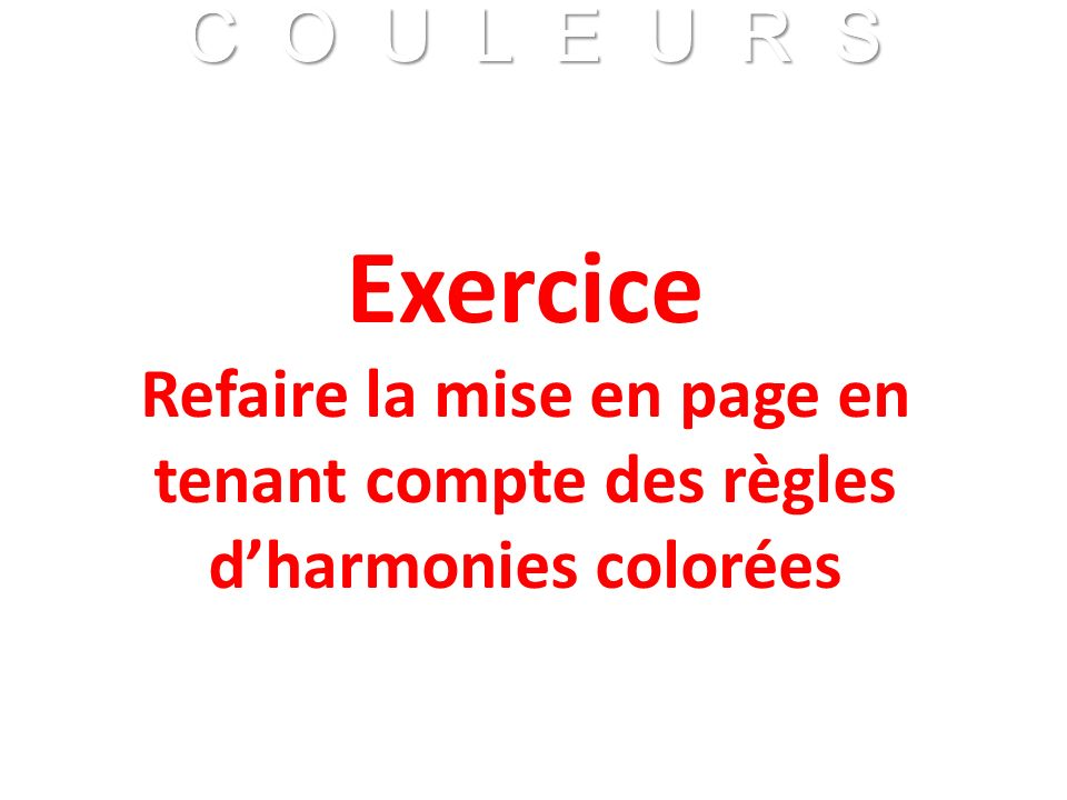 Exercice Refaire la mise en page en tenant compte des règles d'harmonies colorées